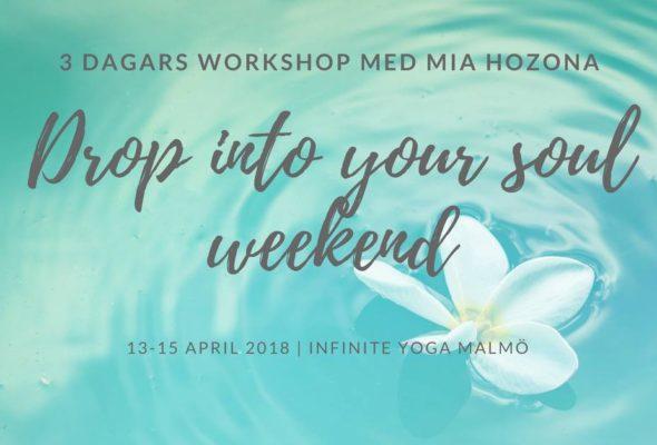 Drop Into Your Soul :: Malmö 13-15 april