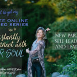 The gateway to your happiest place and quantum genius FREE ONLINE VIDEO SERIES COMING SOON (and how to be first to receive it)!