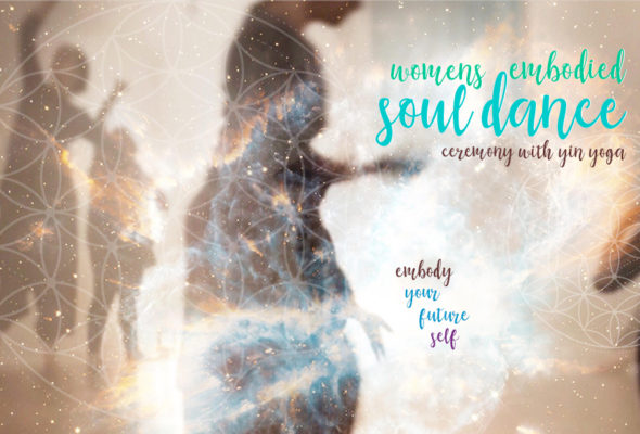 Embody Your Future Self: Soul Dance Ceremony with Yin Yoga